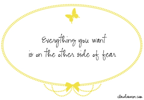 Everything-you-want-is-on-the-other-side-of-fear-Claudia-Owen