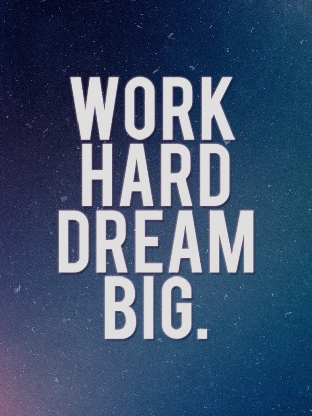 work-hard-dream-big-wallpapers_quote
