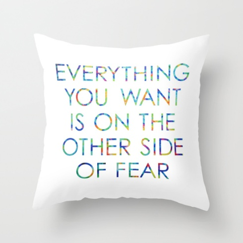 Everything you want is on the other side of fear Artwork by Claudia Owen for Society6 Cushion Cover