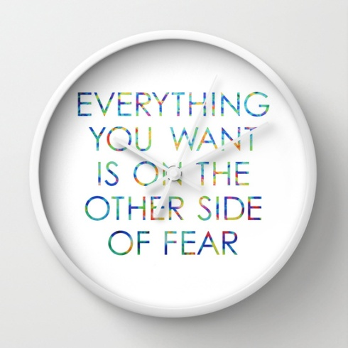Everything you want is on the other side of fear Artwork by Claudia Owen for Society6 Wall Clock